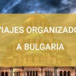 Viajes organizados a Bulgaria